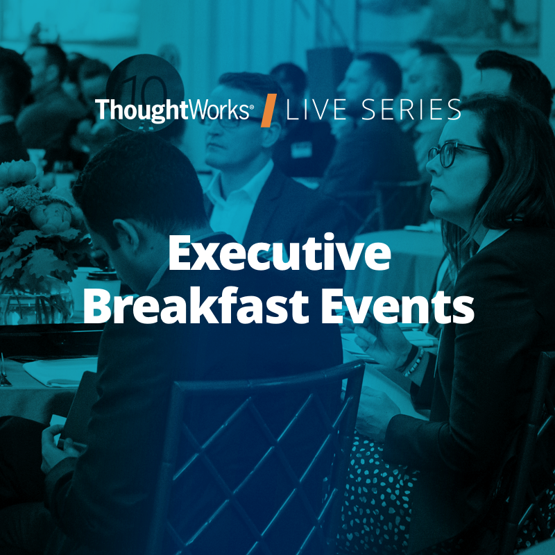 ThoughtWorks Live Series - Executive Breakfast Events